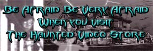 The Haunted Videostore - Buy videos to scary you